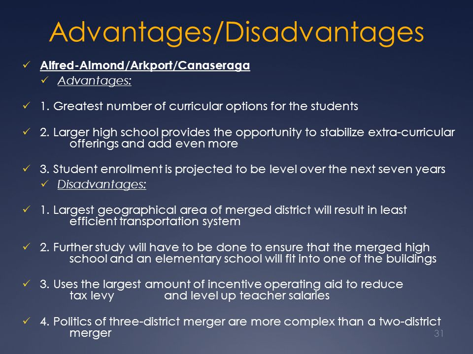Advantages/Disadvantages Alfred-Almond/Arkport/Canaseraga Advantages: 1. Greatest number of curricular options for the students 2. Larger high school