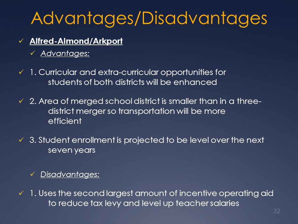 Advantages/Disadvantages Alfred-Almond/Arkport Advantages: 1. Curricular and extra-curricular opportunities for students of both districts will be enh