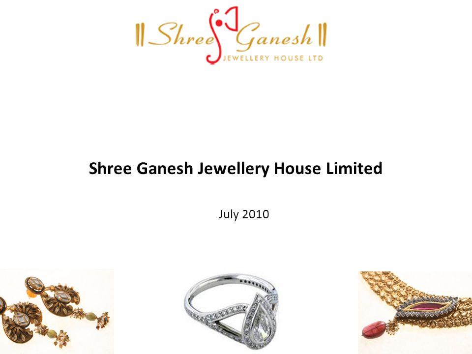 Shree Ganesh Jewellery House Limited July 2010