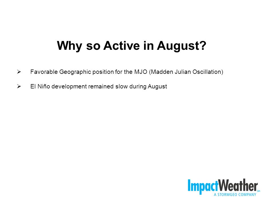 Why so Active in August.