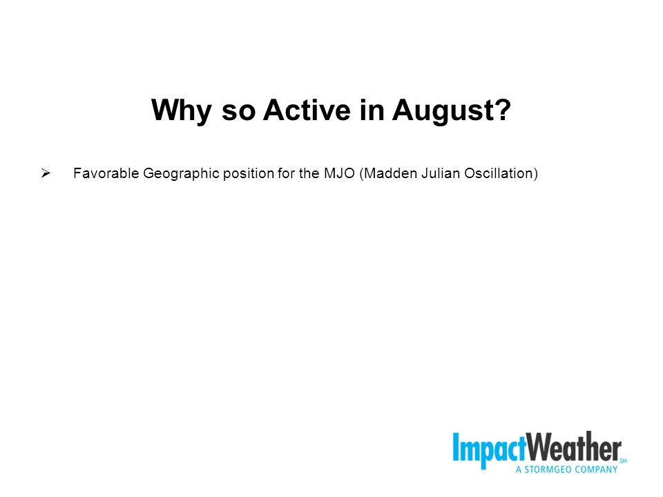 Madden-Julian Oscillation (MJO) a pulse of increased TC activity originates in Indian Ocean and tracks eastward (40-day cycle)