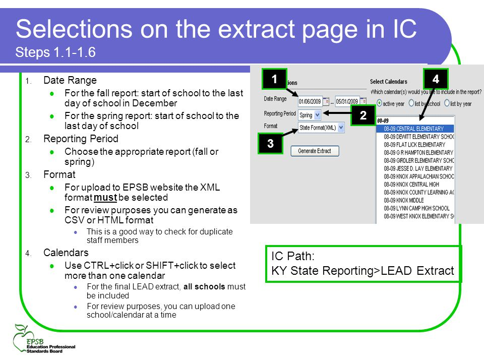 Selections on the extract page in IC Steps 1.1-1.6 1. Date Range For the fall report: start of school to the last day of school in December For the sp