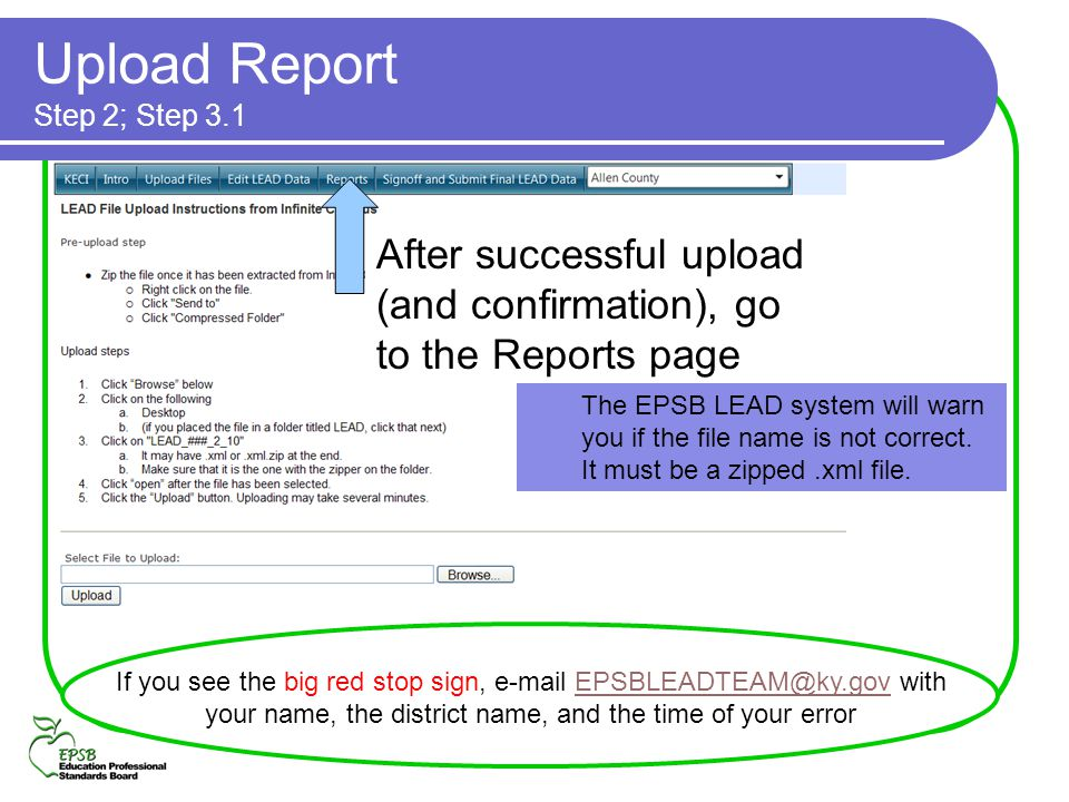 Upload Report Step 2; Step 3.1 After successful upload (and confirmation), go to the Reports page If you see the big red stop sign, e-mail EPSBLEADTEA