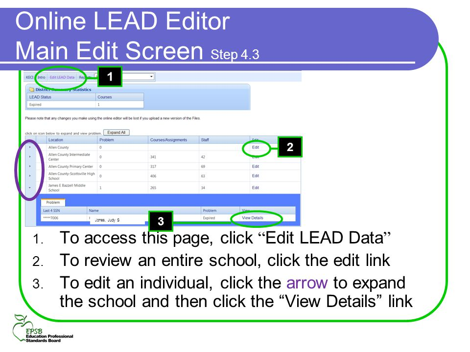Online LEAD Editor Main Edit Screen Step 4.3 1. To access this page, click Edit LEAD Data 2. To review an entire school, click the edit link 3. To edi