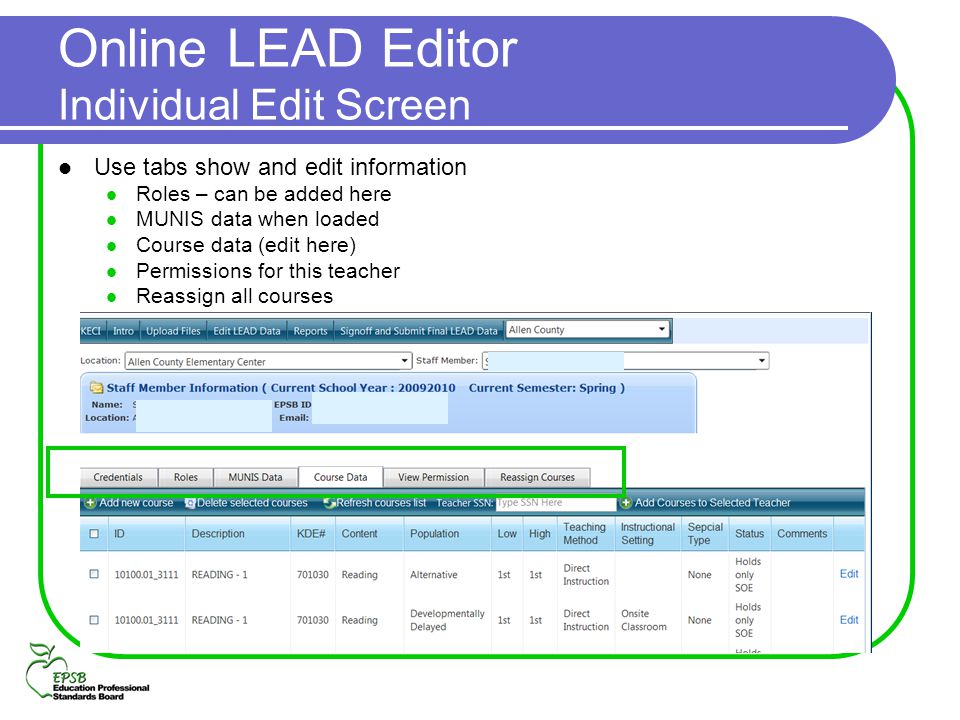 Online LEAD Editor Individual Edit Screen Use tabs show and edit information Roles – can be added here MUNIS data when loaded Course data (edit here)