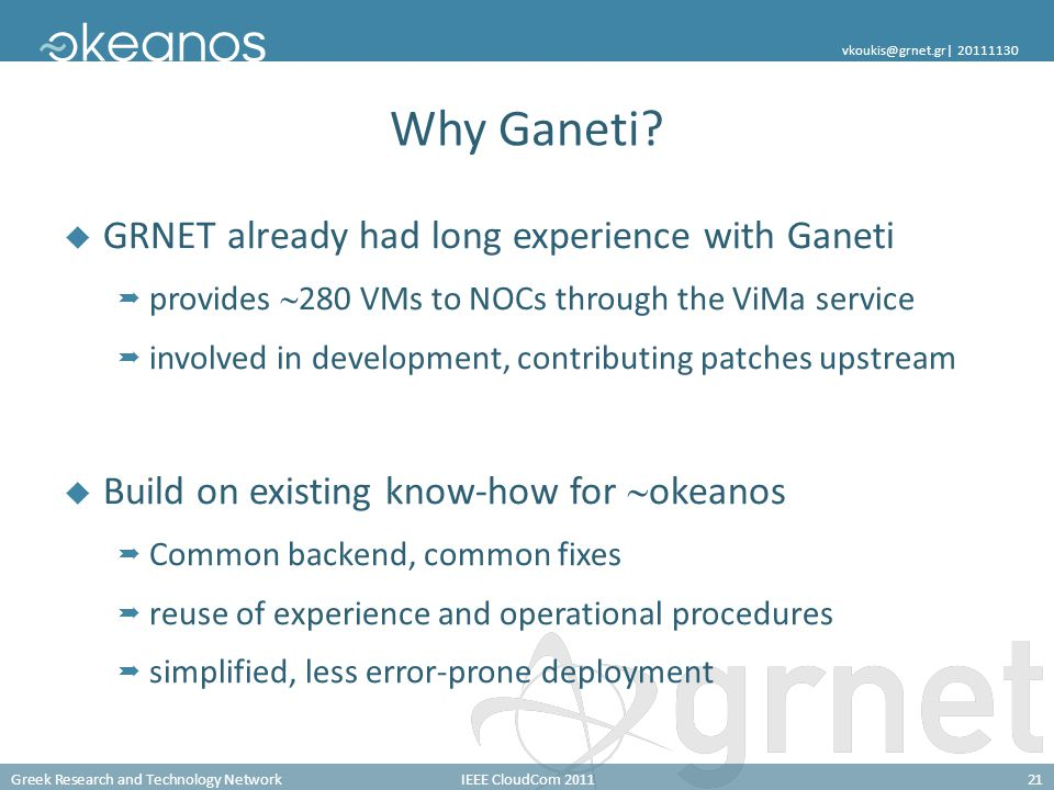 Greek Research and Technology NetworkIEEE CloudCom 201121 vkoukis@grnet.gr| 20111130 Why Ganeti.
