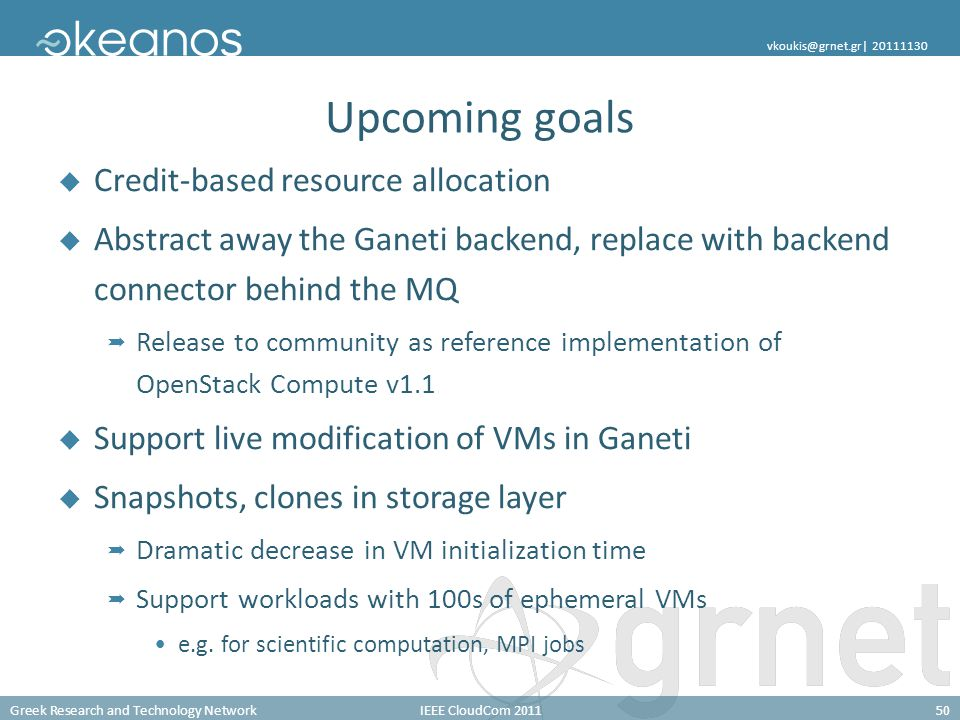 Greek Research and Technology NetworkIEEE CloudCom 201150 vkoukis@grnet.gr| 20111130 Upcoming goals Credit-based resource allocation Abstract away the