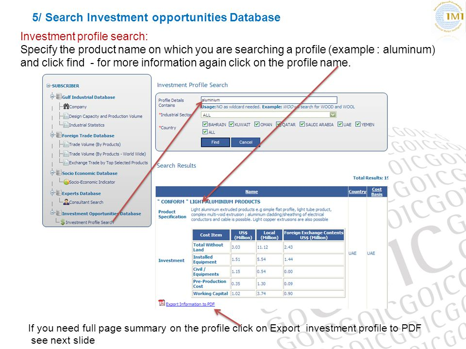 5/ Search Investment opportunities Database Investment profile search: Specify the product name on which you are searching a profile (example : aluminum) and click find - for more information again click on the profile name.