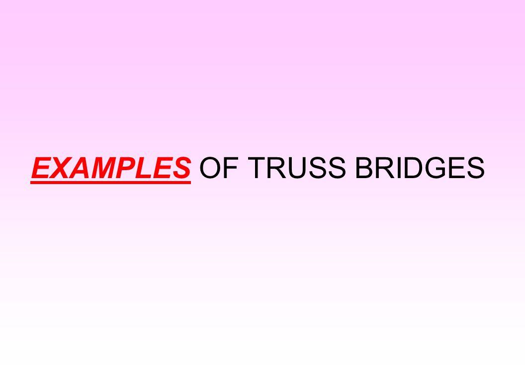 EXAMPLES OF TRUSS BRIDGES