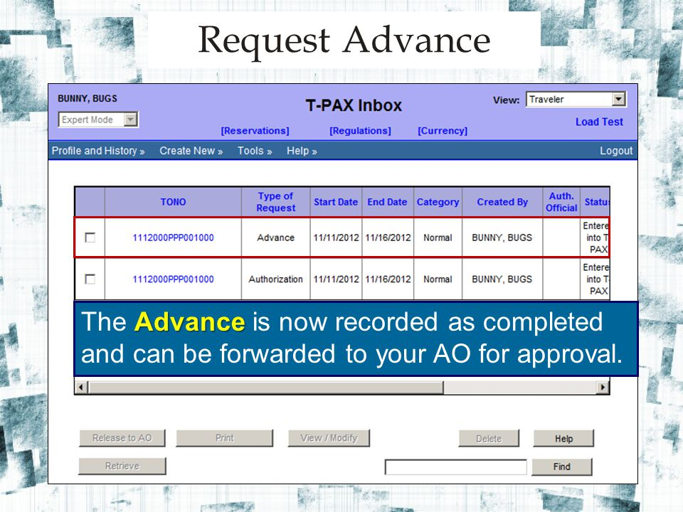 Request Advance Advance The Advance is now recorded as completed and can be forwarded to your AO for approval.