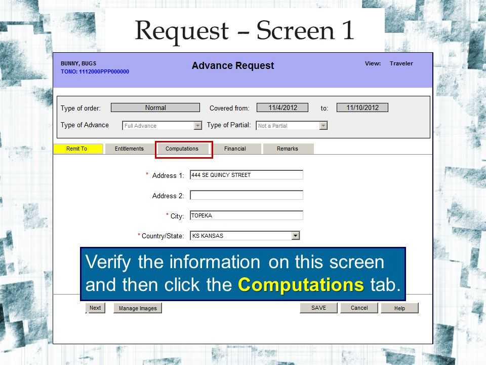 Verify the information, then enter the amount Authorized Advance of Authorized Advance you request, not to Computed Advance exceed the maximum Computed Advance.