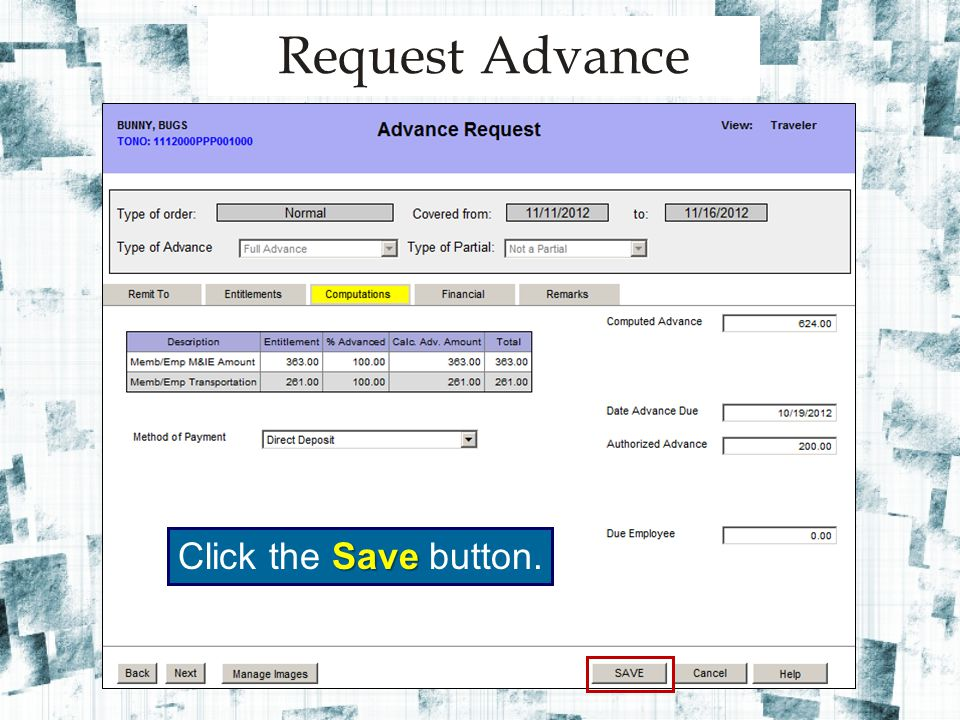 Save Click the Save button. Request Advance