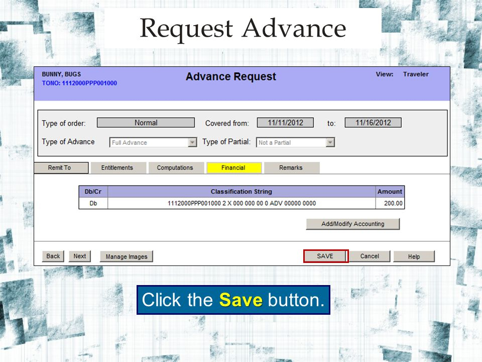 Request Advance Save Click the Save button.