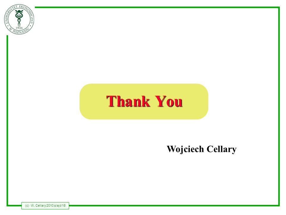 (c) W. Cellary 2010 slajd 18 Thank You Wojciech Cellary