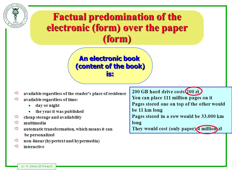 (c) W. Cellary 2010 slajd 3 Factual predomination of the electronic (form) over the paper (form) available regardless of the readers place of residenc