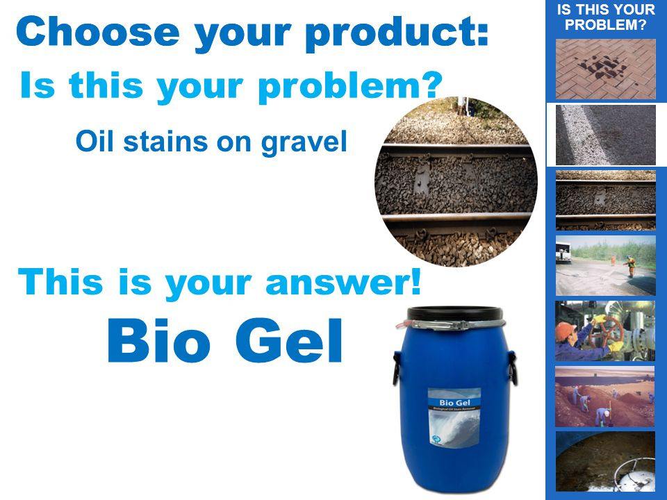 Choose your product: Is this your problem. Oil stains on gravel This is your answer.