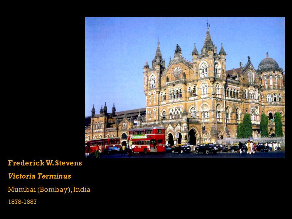 Frederick W. Stevens Victoria Terminus Mumbai (Bombay), India 1878-1887