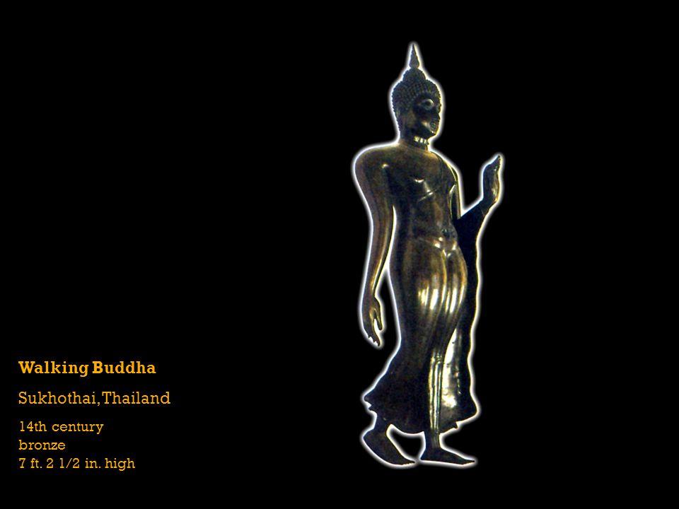 Walking Buddha Sukhothai, Thailand 14th century bronze 7 ft. 2 1/2 in. high