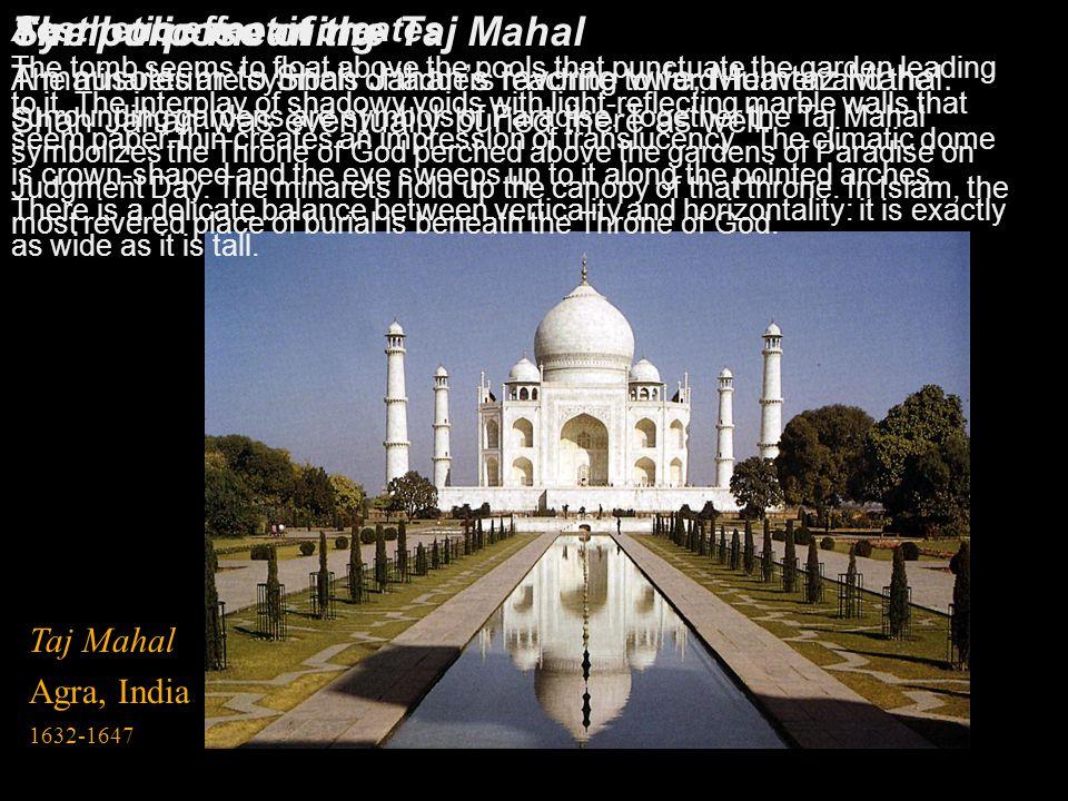 Taj Mahal Agra, India 1632-1647 The purpose of the Taj Mahal A mausoleum to Shah Jahans favorite wife, Mumtaz Mahal. Shah Jahan was eventually buried