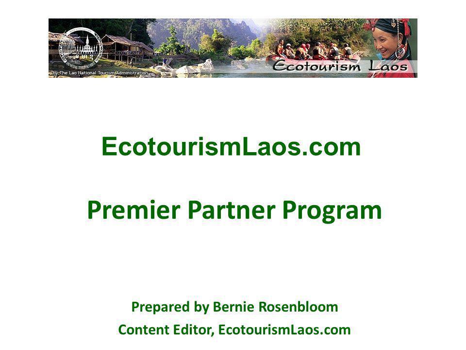 Premier Partner Program Prepared by Bernie Rosenbloom Content Editor, EcotourismLaos.com EcotourismLaos.com