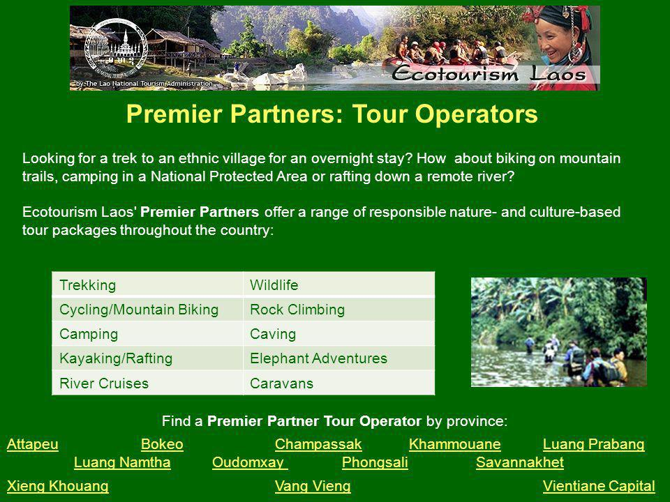 Premier Partners: Tour Operators Looking for a trek to an ethnic village for an overnight stay.