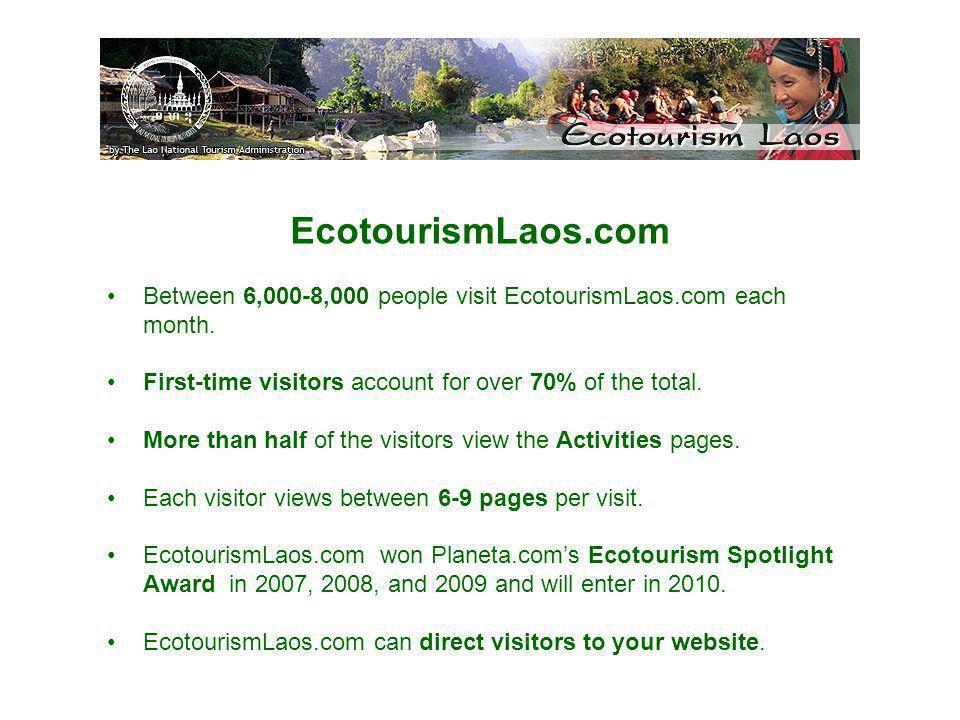 EcotourismLaos.com Between 6,000-8,000 people visit EcotourismLaos.com each month.