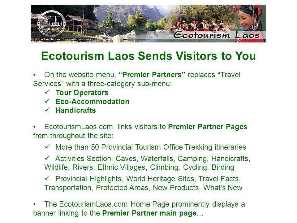 Ecotourism Laos Sends Visitors to You On the website menu, Premier Partners replaces Travel Services with a three-category sub-menu: Tour Operators Ec