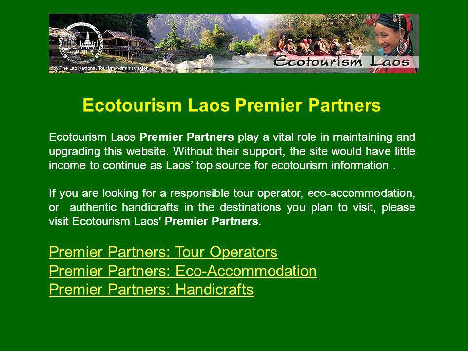 Ecotourism Laos Premier Partners Ecotourism Laos Premier Partners play a vital role in maintaining and upgrading this website.