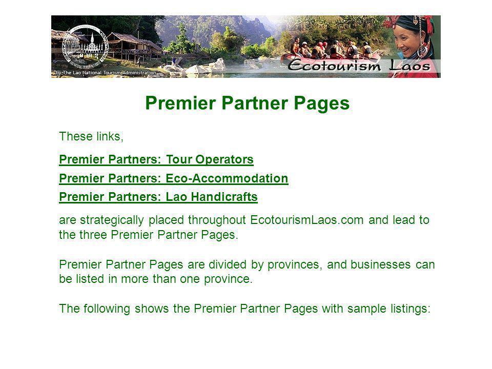 Premier Partner Pages These links, Premier Partners: Tour Operators Premier Partners: Eco-Accommodation Premier Partners: Lao Handicrafts are strategi
