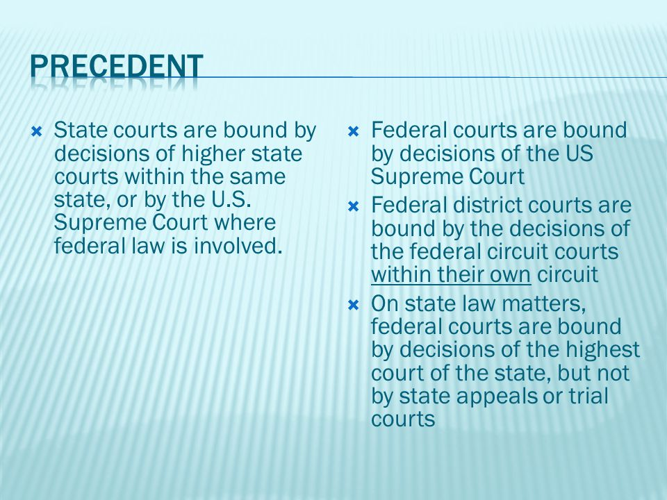 State courts are bound by decisions of higher state courts within the same state, or by the U.S.