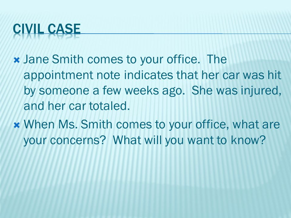 Jane Smith comes to your office.