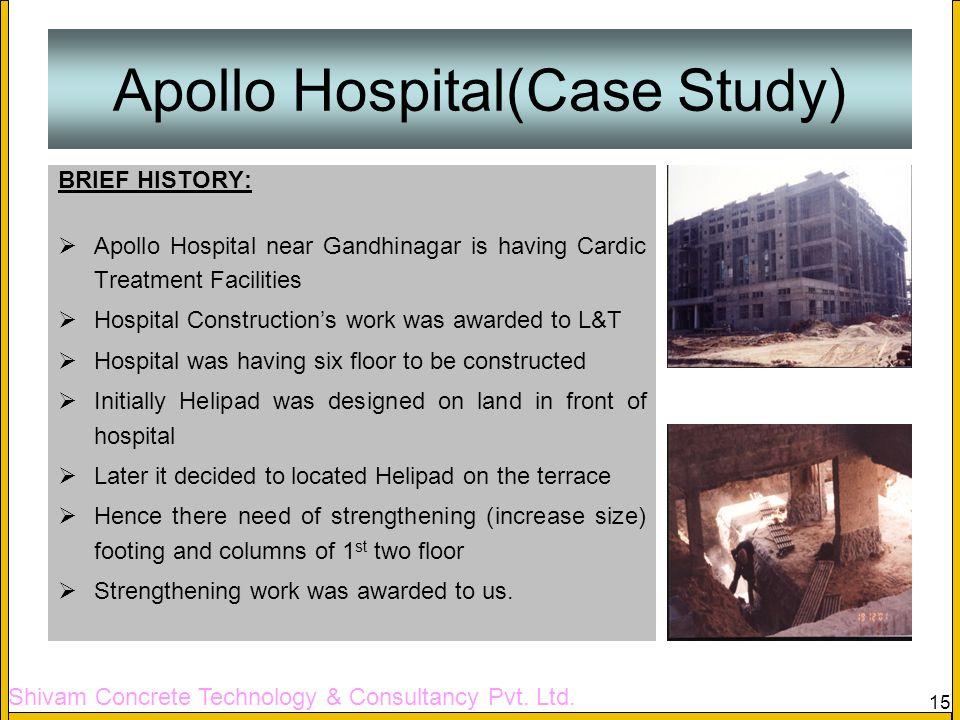 Shivam Concrete Technology & Consultancy Pvt. Ltd. 15 Apollo Hospital(Case Study) BRIEF HISTORY: Apollo Hospital near Gandhinagar is having Cardic Tre