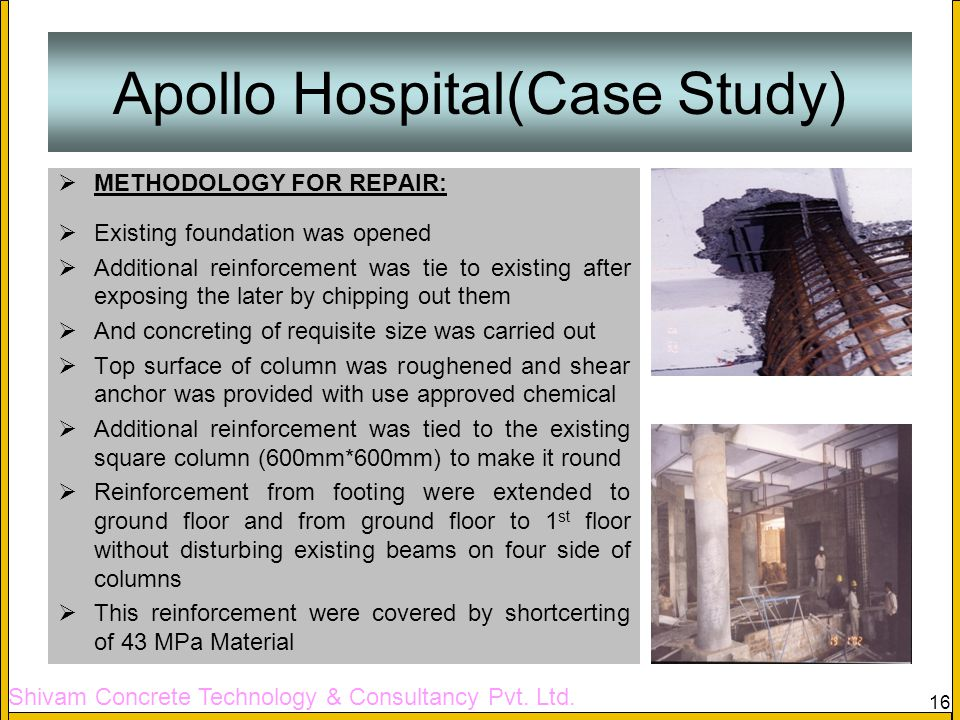 Shivam Concrete Technology & Consultancy Pvt. Ltd. 16 Tapi Old Bridge (Case Study) METHODOLOGY FOR REPAIR: Existing foundation was opened Additional r