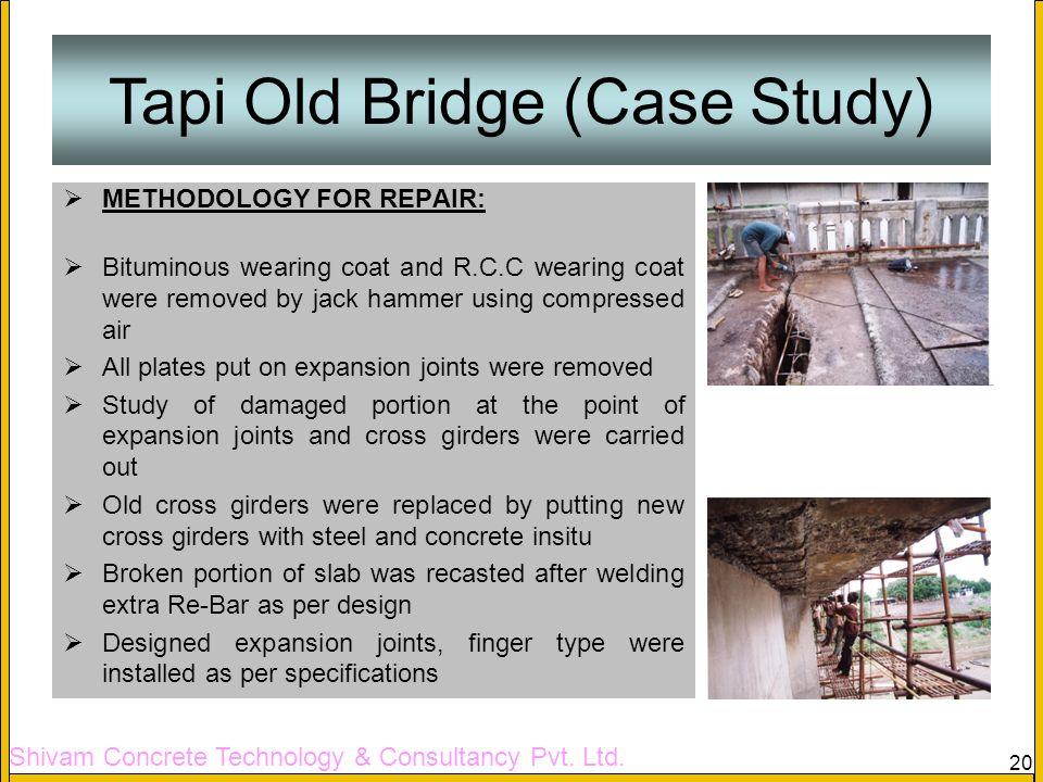Shivam Concrete Technology & Consultancy Pvt. Ltd. 20 Tapi Old Bridge (Case Study) METHODOLOGY FOR REPAIR: Bituminous wearing coat and R.C.C wearing c