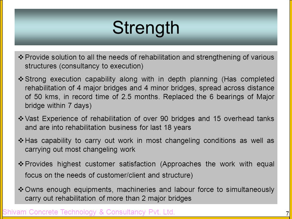 Shivam Concrete Technology & Consultancy Pvt. Ltd. 7 Provide solution to all the needs of rehabilitation and strengthening of various structures (cons