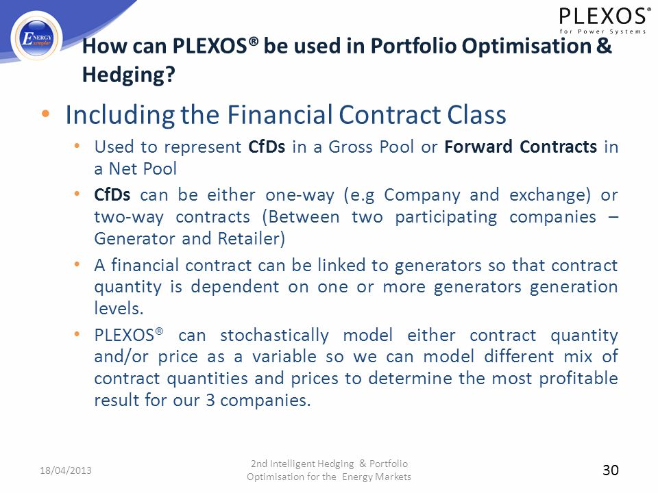 Including the Financial Contract Class Used to represent CfDs in a Gross Pool or Forward Contracts in a Net Pool CfDs can be either one-way (e.g Compa