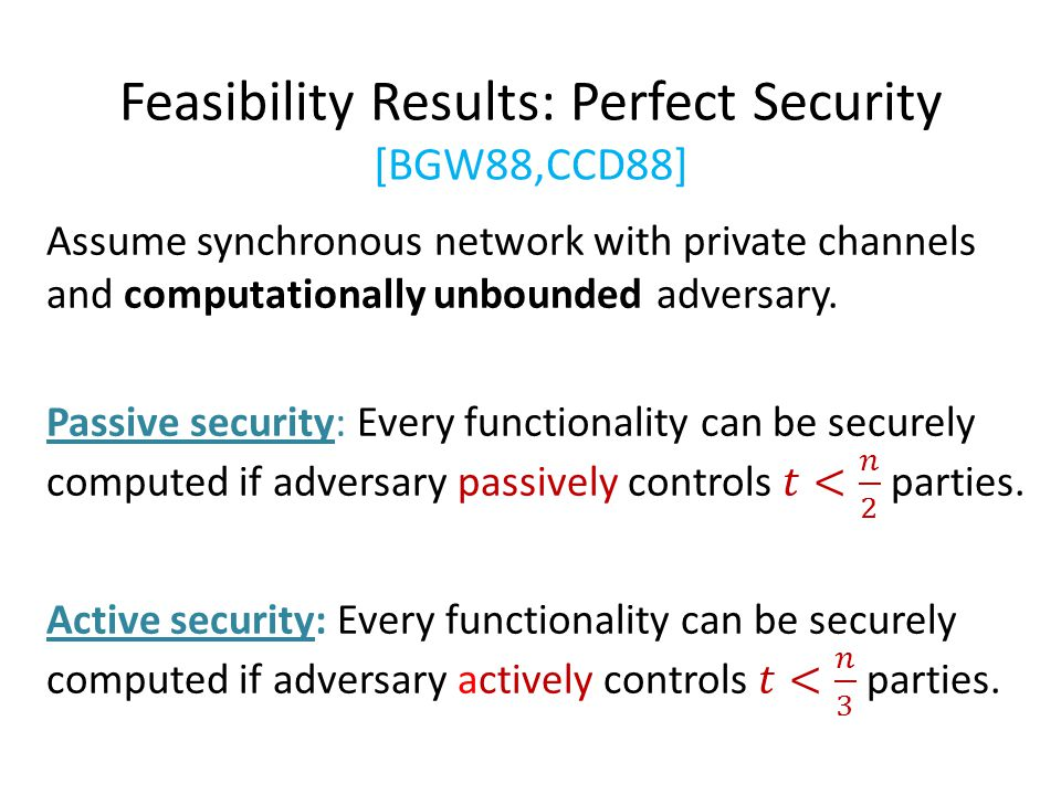 Feasibility Results: Perfect Security [BGW88,CCD88]
