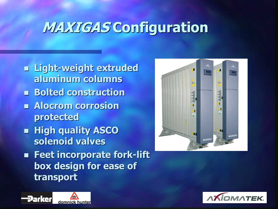 MAXIGAS Configuration n Light-weight extruded aluminum columns n Bolted construction n Alocrom corrosion protected n High quality ASCO solenoid valves