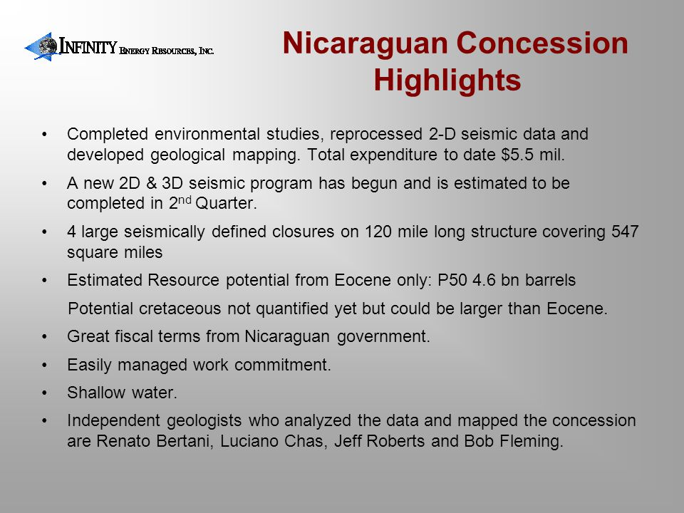 Nicaraguan Concession Highlights Completed environmental studies, reprocessed 2-D seismic data and developed geological mapping. Total expenditure to