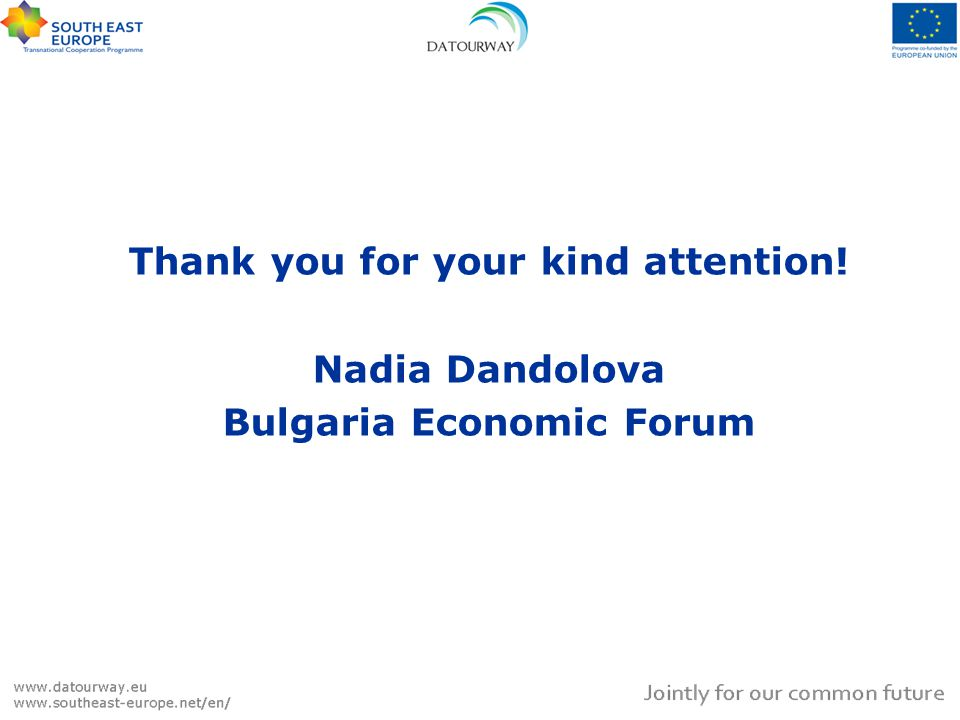 Thank you for your kind attention! Nadia Dandolova Bulgaria Economic Forum