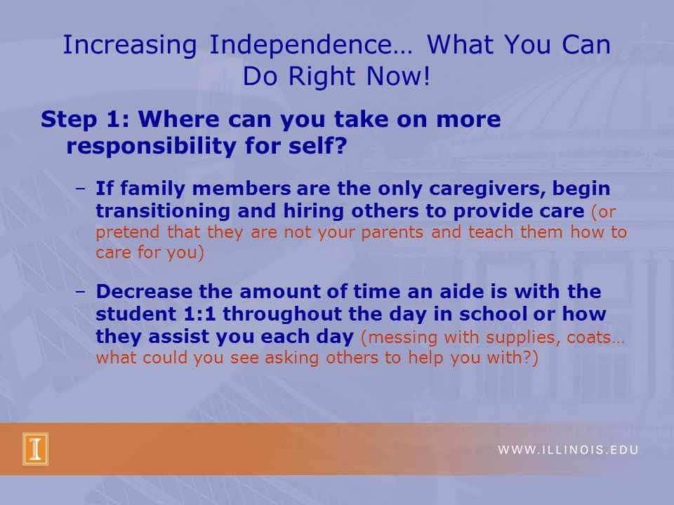 Increasing Independence… What You Can Do Right Now.