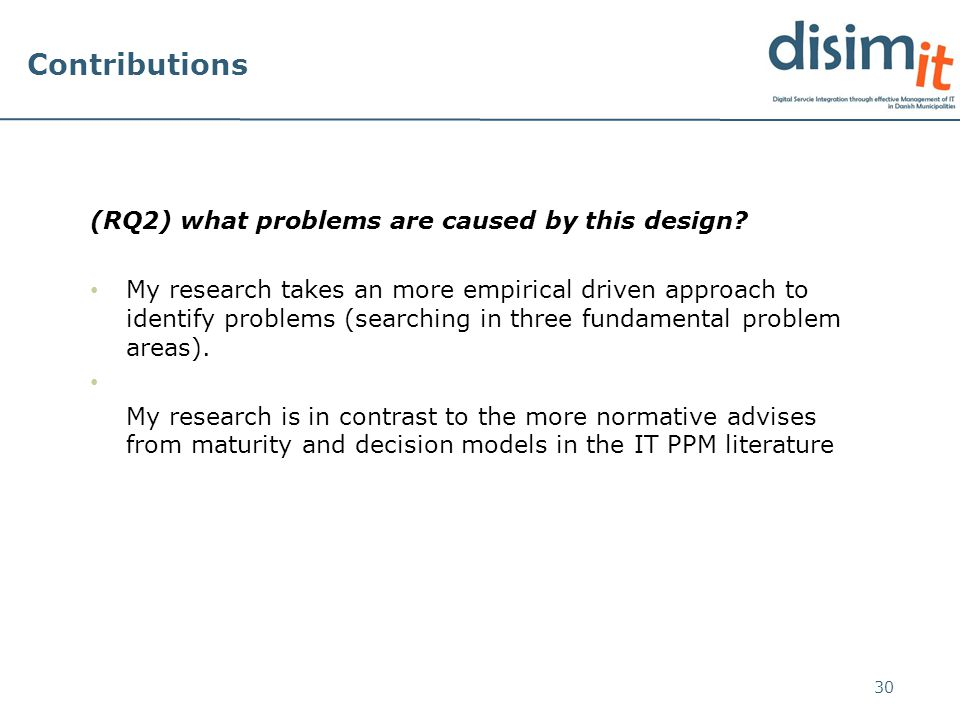 Contributions (RQ2) what problems are caused by this design.