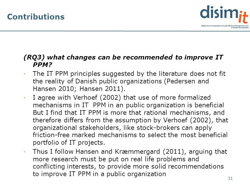 Contributions (RQ3) what changes can be recommended to improve IT PPM.