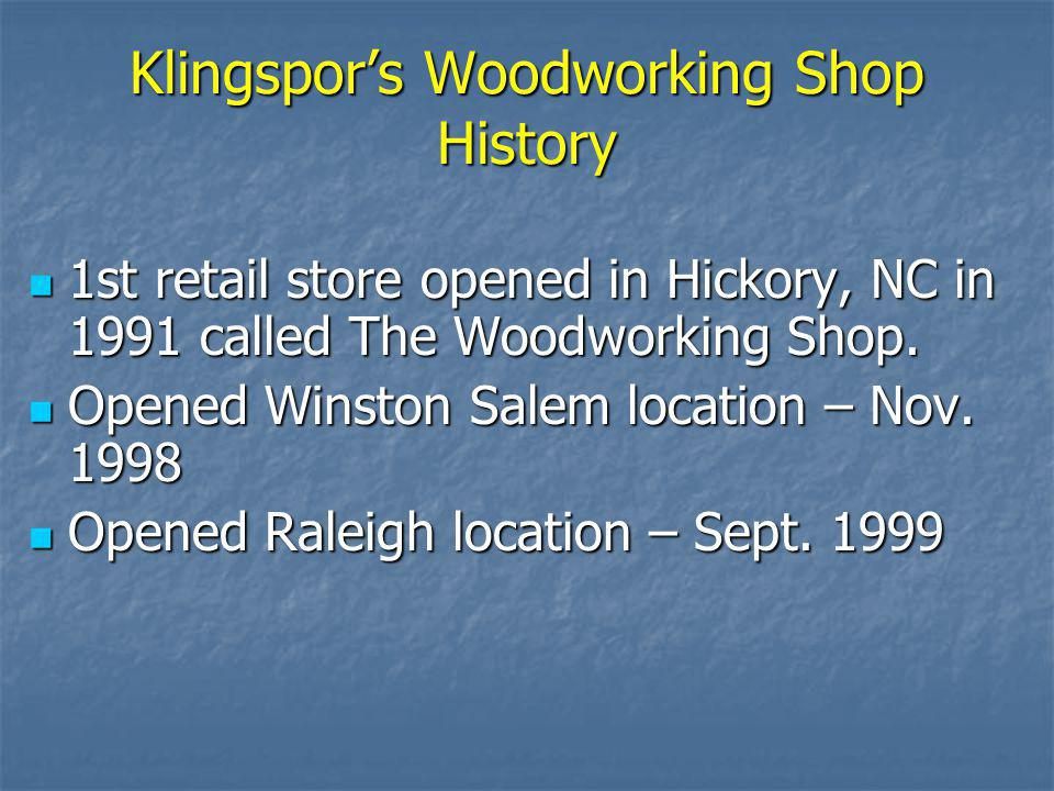 Klingspors Woodworking Shop History Founded in 1989 by Christoph Klingspor Founded in 1989 by Christoph Klingspor Mr. Klingspor ran ads in woodworking