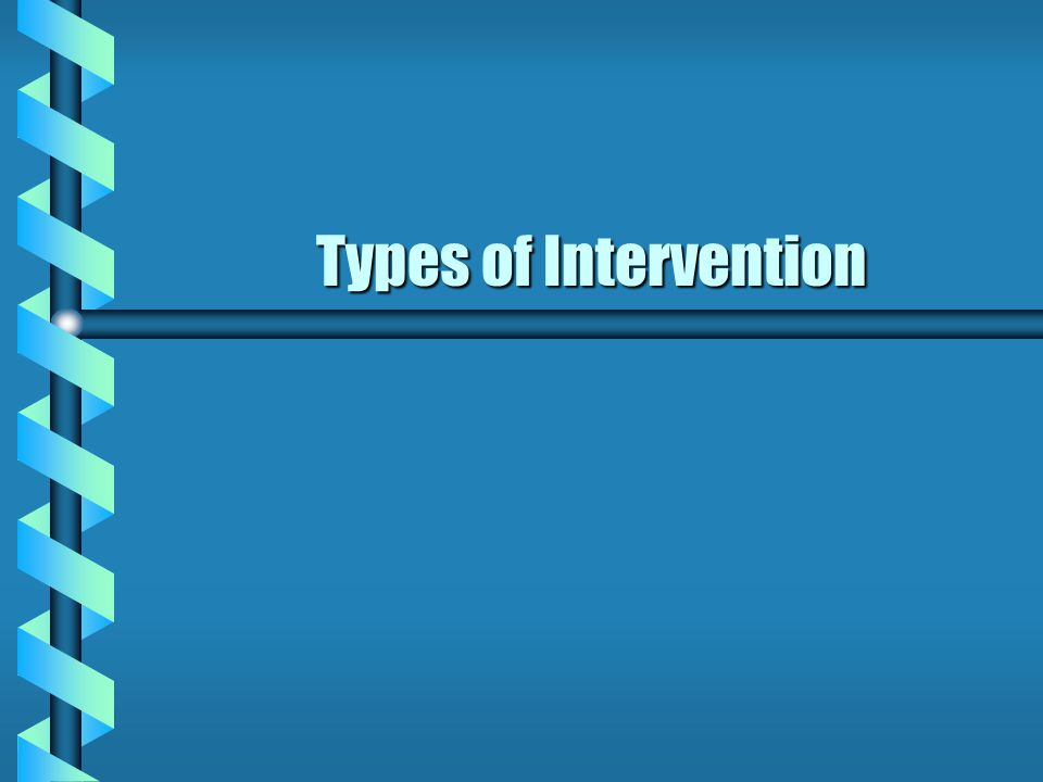 Types of Intervention
