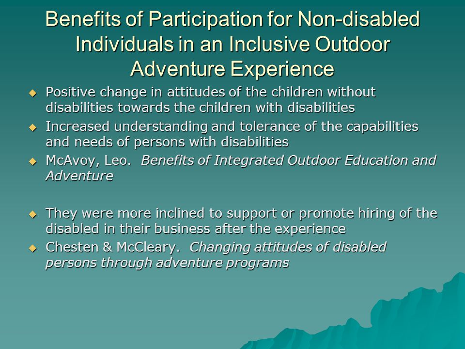 Benefits of Participation for Non-disabled Individuals in an Inclusive Outdoor Adventure Experience Positive change in attitudes of the children witho