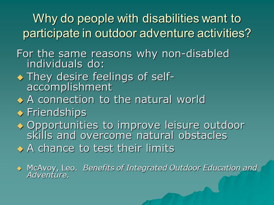 Why do people with disabilities want to participate in outdoor adventure activities.
