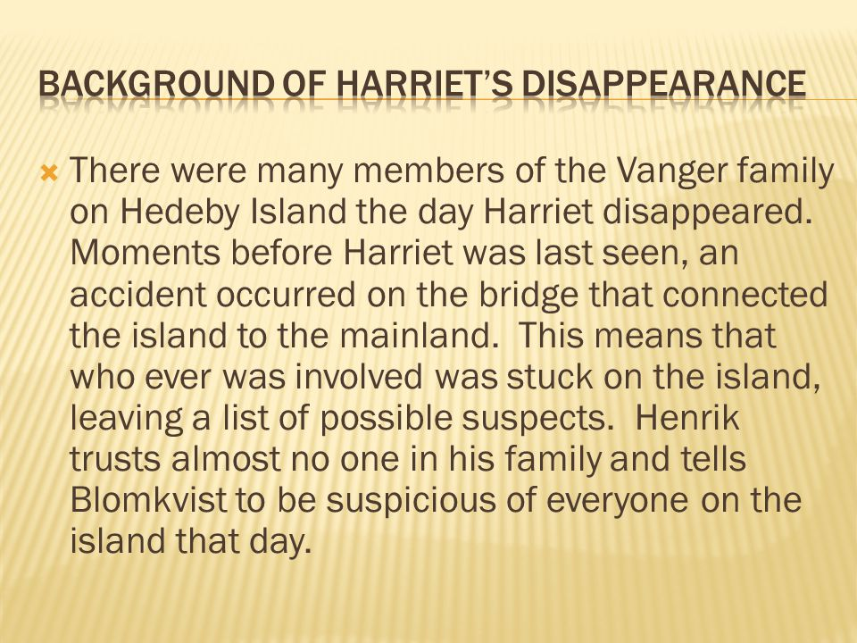 There were many members of the Vanger family on Hedeby Island the day Harriet disappeared.