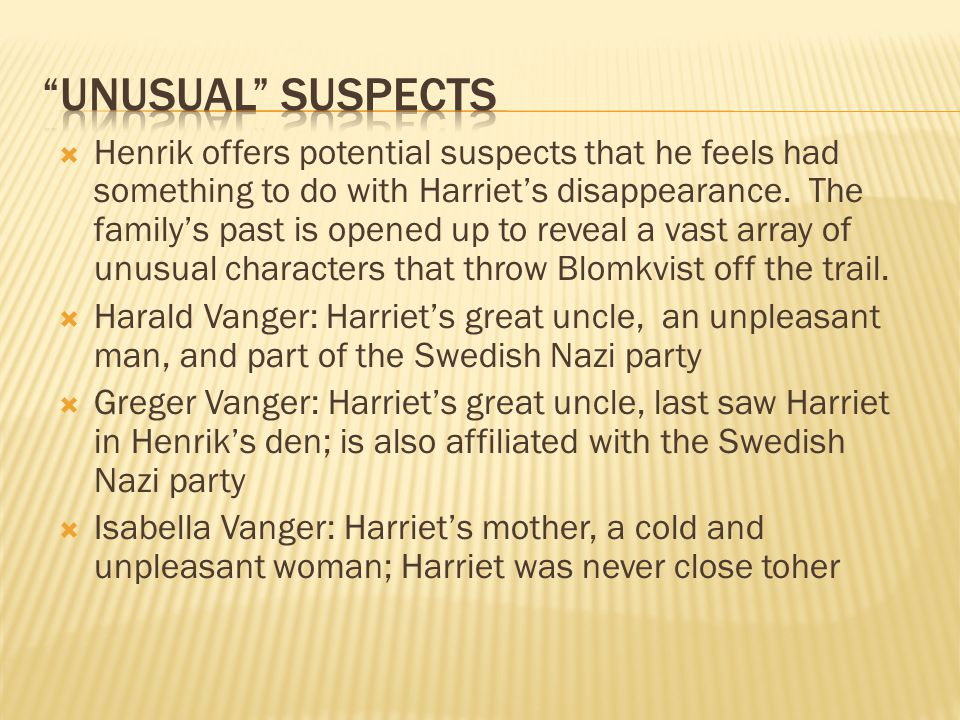 Henrik offers potential suspects that he feels had something to do with Harriets disappearance.
