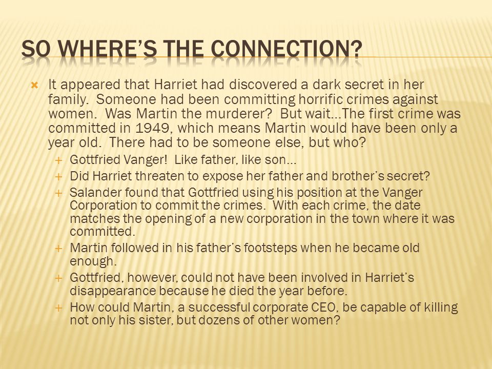 It appeared that Harriet had discovered a dark secret in her family.
